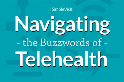 Navigating the Buzzwords of Telehealth