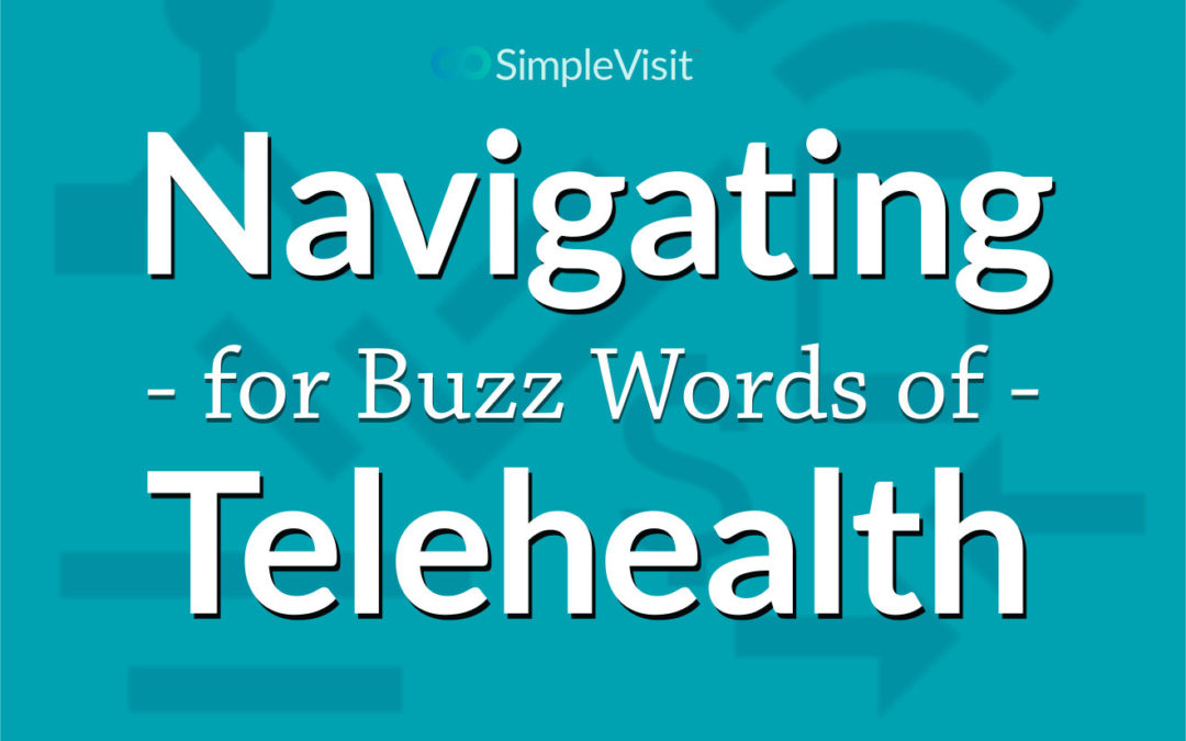 Navigating the Buzz Words of Telehealth