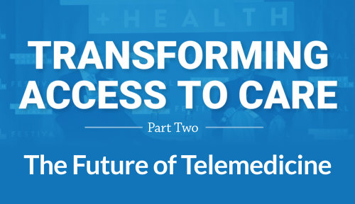 Transforming Access to Care—Part 2