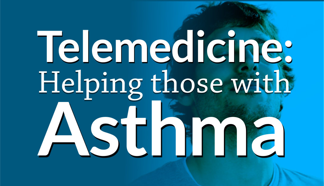 Telemedicine: Helping those with Asthma