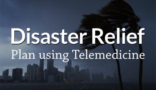 Disaster Relief Plan Using Telemedicine