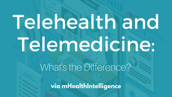 Telehealth and Telemedicine: What's the Difference?