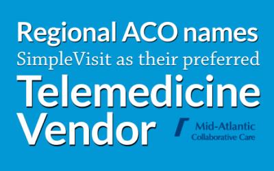 Mid-Atlantic Collaborative Care Names SimpleVisit as Preferred Telemedicine Partner