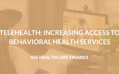 Telehealth: Increasing Access to Behavioral Health Services