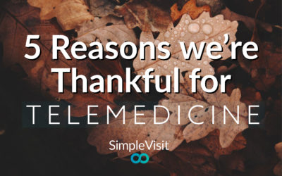5 Reasons to be Thankful for Telemedicine