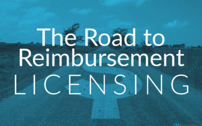 The Road to Reimbursement: Licensing