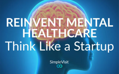 Reinvent Mental Healthcare: Think Like a Startup