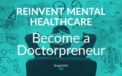 Reinvent Mental Healthcare: Become a Doctorpreneur