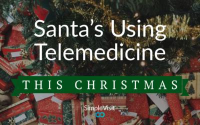 Santa's Using Telemedicine This Christmas