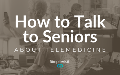 How to Talk to Seniors (About Telemedicine)