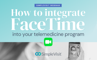 How to Integrate FaceTime for Telemedicine